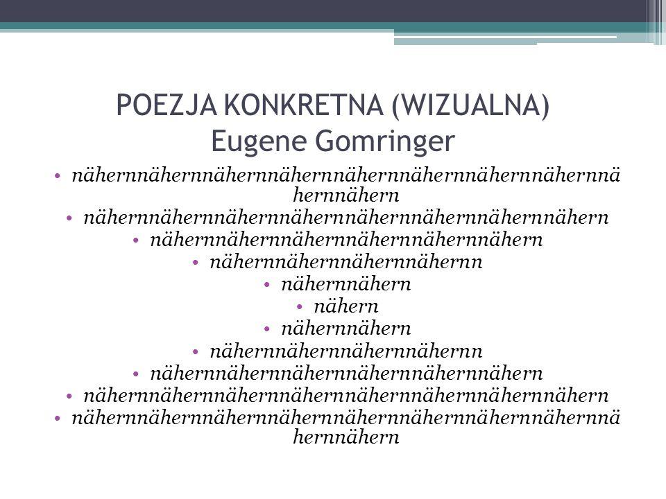 POEZJA KONKRETNA (WIZUALNA) Eugene Gomringer