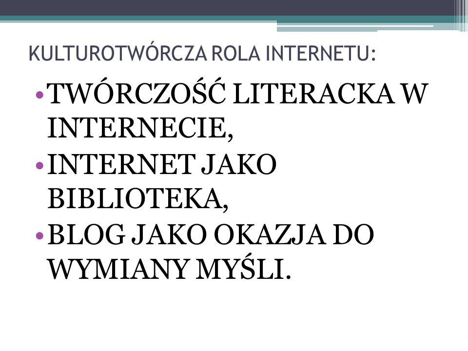 KULTUROTWÓRCZA ROLA INTERNETU: