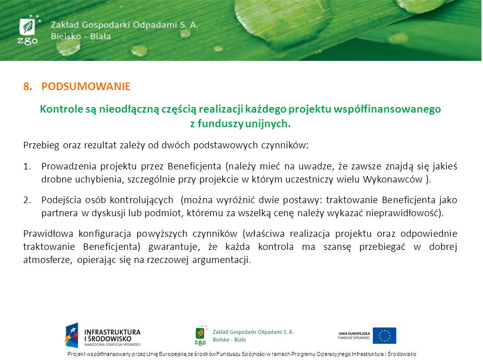 PODSUMOWANIE Kontrole są nieodłączną częścią realizacji każdego projektu współfinansowanego z funduszy unijnych.