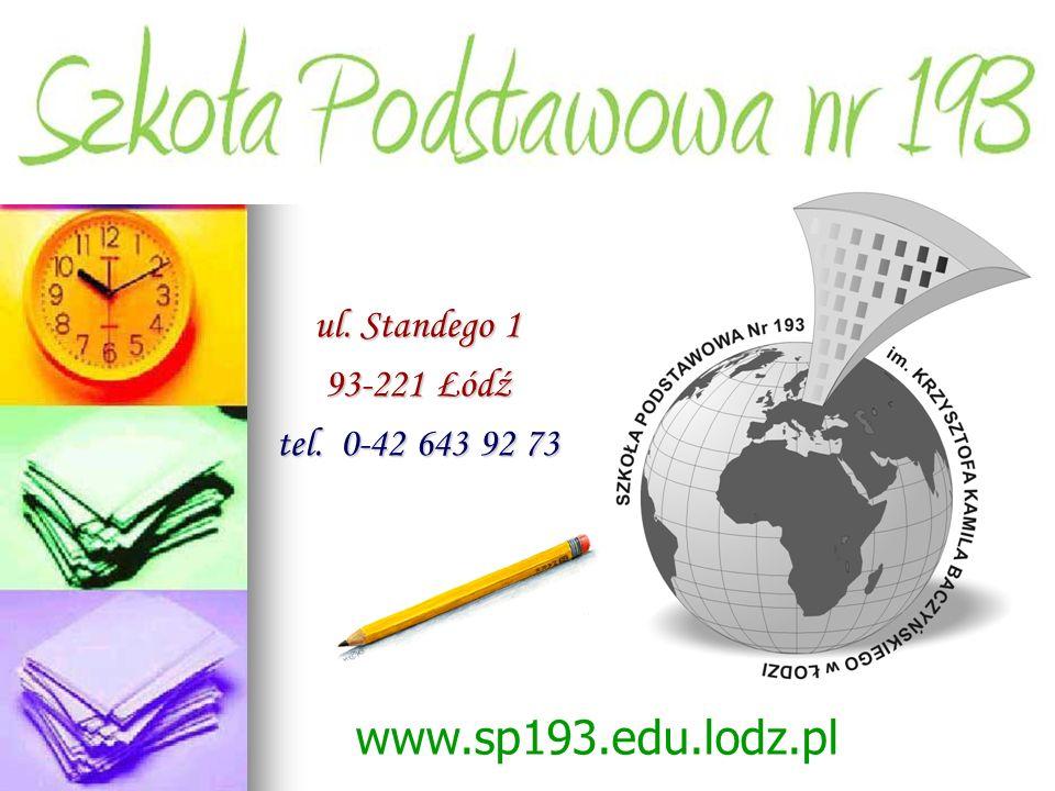 ul. Standego 1 93-221 Łódź tel. 0-42 643 92 73 www.sp193.edu.lodz.pl