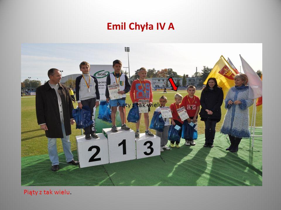 Emil Chyła IV A Piąty z tak wielu. Piąty z tak wielu.