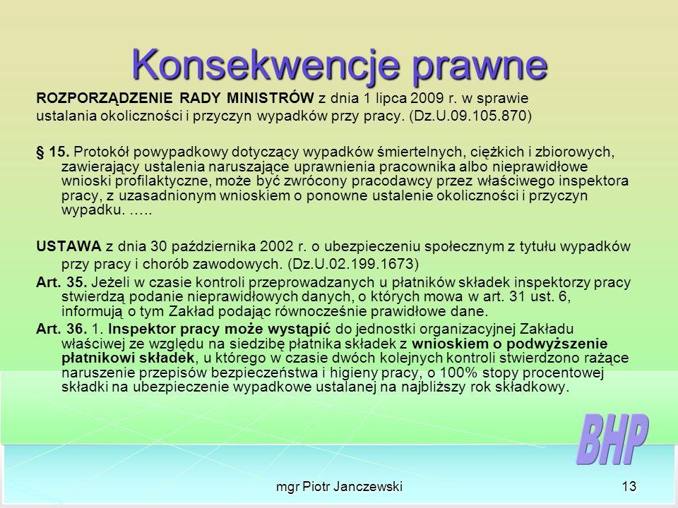 Konsekwencje prawne ROZPORZĄDZENIE RADY MINISTRÓW z dnia 1 lipca 2009 r. w sprawie.