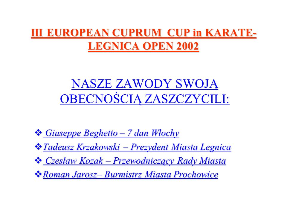 III EUROPEAN CUPRUM CUP in KARATE- LEGNICA OPEN 2002