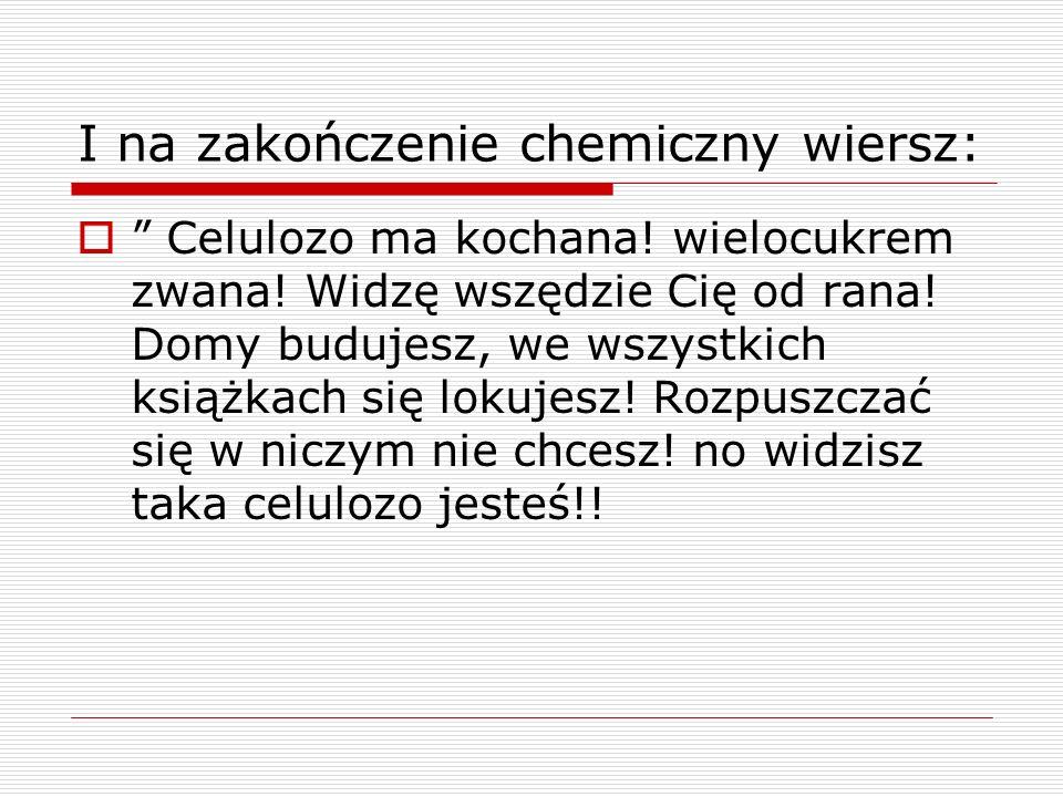 I na zakończenie chemiczny wiersz: