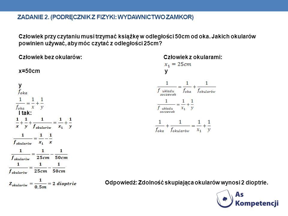 Zadanie 2. (podręcznik z fizyki: wydawnictwo ZamKor)