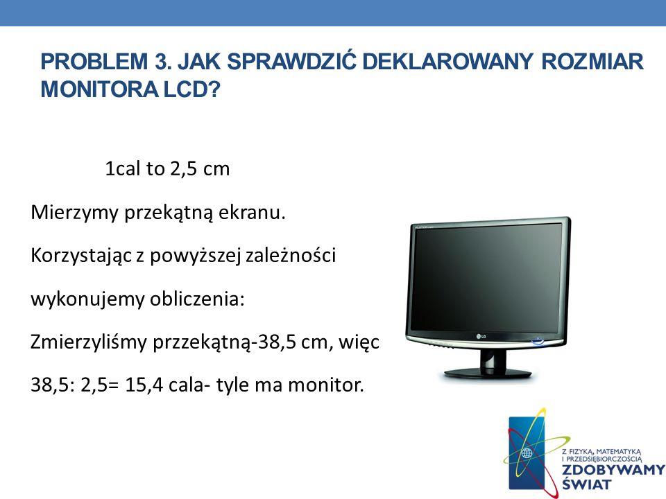 problem 3. Jak sprawdzić deklarowany rozmiar monitora LCD