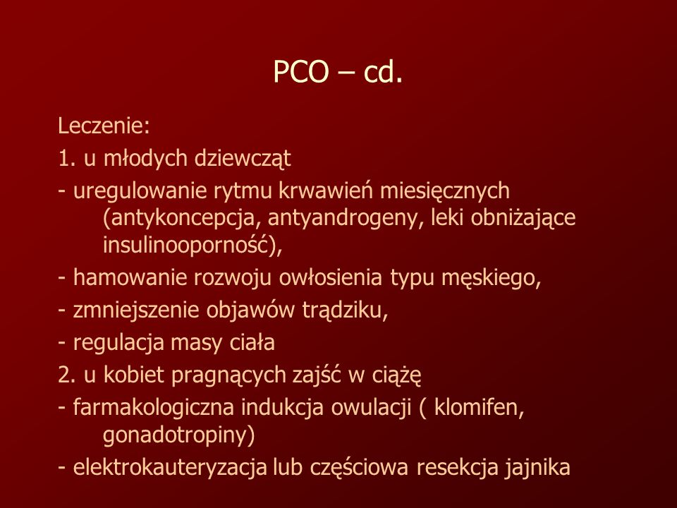 PCO – cd. Leczenie: 1. u młodych dziewcząt