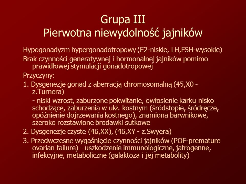 Grupa III Pierwotna niewydolność jajników