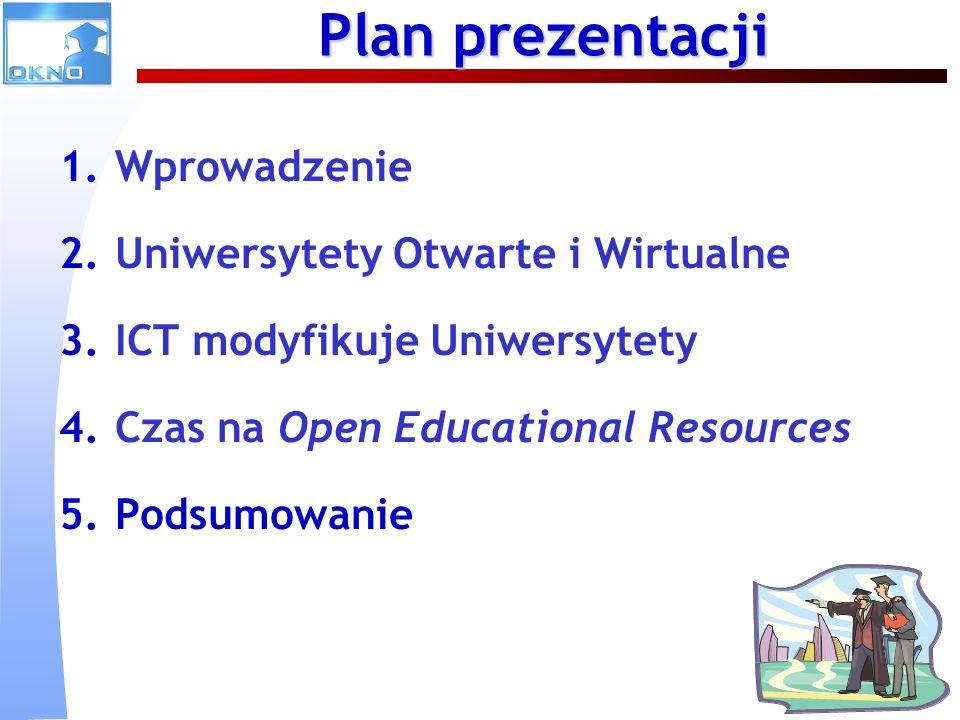 Plan prezentacji Wprowadzenie Uniwersytety Otwarte i Wirtualne