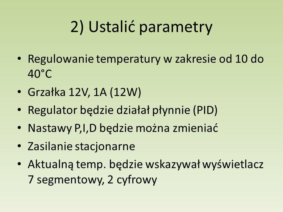 2) Ustalić parametry Regulowanie temperatury w zakresie od 10 do 40°C