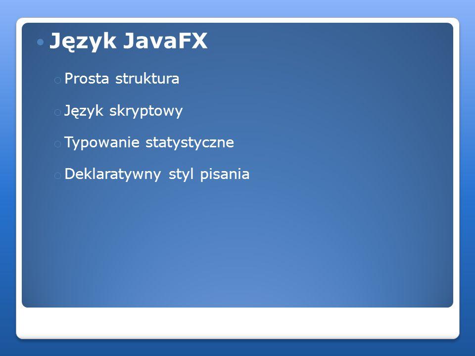 Język JavaFX Prosta struktura Język skryptowy Typowanie statystyczne