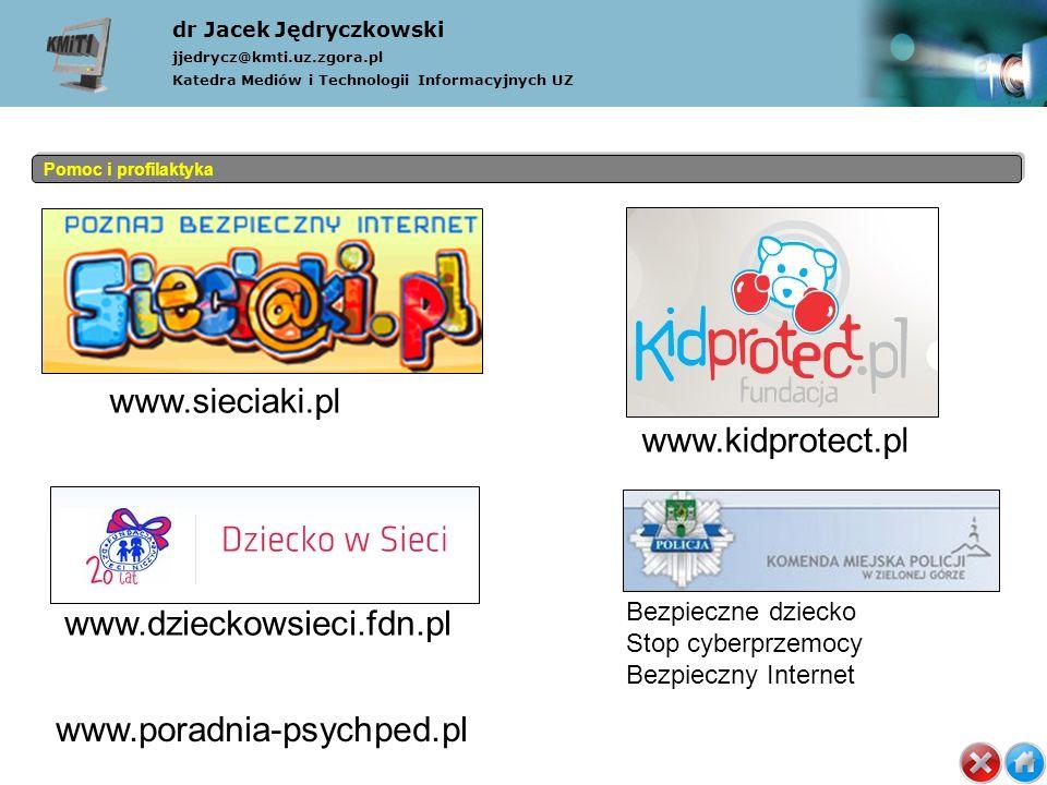 www.sieciaki.pl www.kidprotect.pl www.dzieckowsieci.fdn.pl