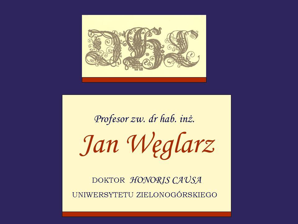Profesor zw. dr hab. inż. Jan Węglarz