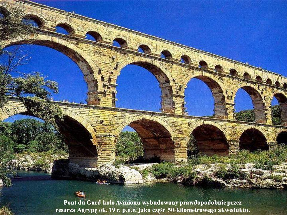 Pont du Gard koło Avinionu wybudowany prawdopodobnie przez cesarza Agrypę ok.