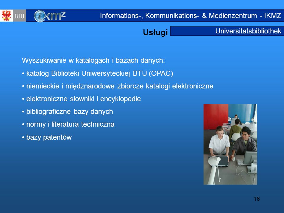 Usługi Informations-, Kommunikations- & Medienzentrum - IKMZ
