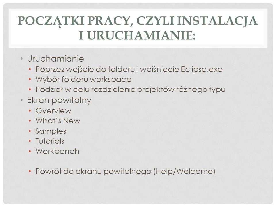 Początki pracy, czyli instalacja i uruchamianie:
