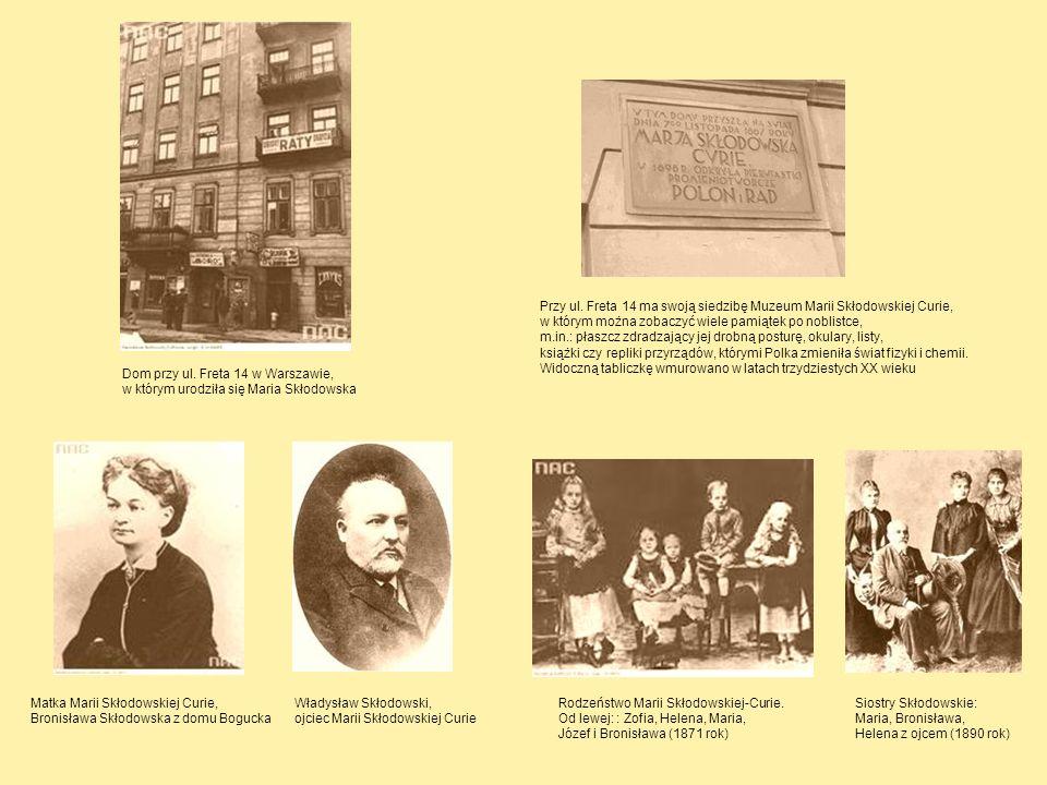 Przy ul. Freta 14 ma swoją siedzibę Muzeum Marii Skłodowskiej Curie,