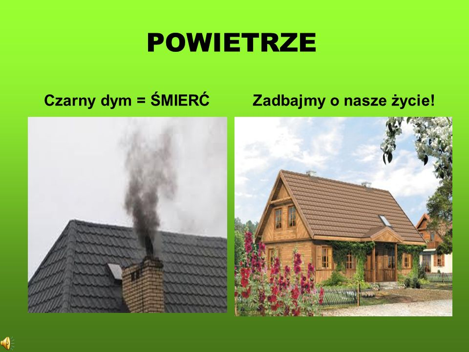POWIETRZE Czarny dym = ŚMIERĆ Zadbajmy o nasze życie!