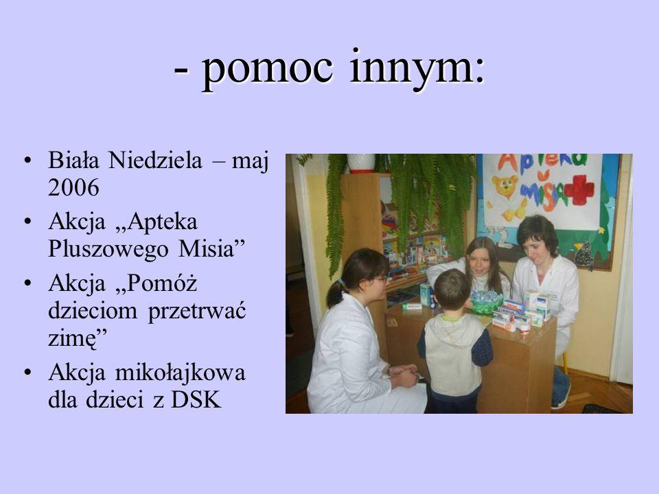 - pomoc innym: Biała Niedziela – maj 2006