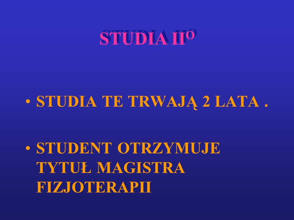 STUDIA IIO STUDIA TE TRWAJĄ 2 LATA .