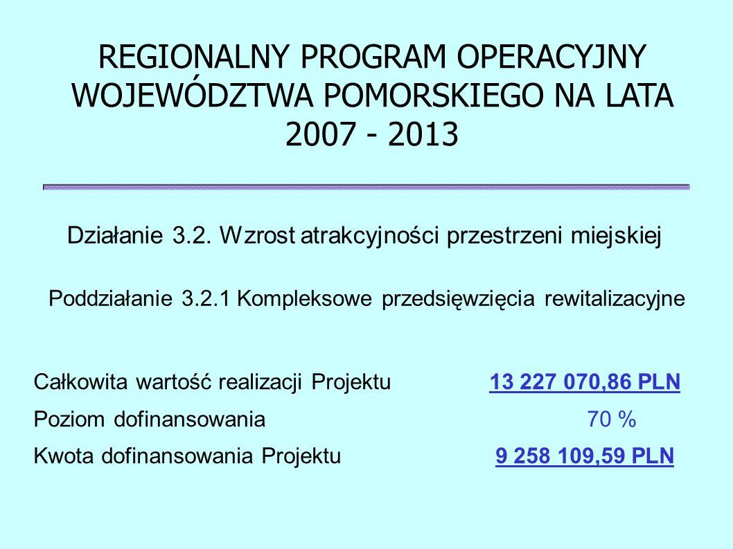 REGIONALNY PROGRAM OPERACYJNY WOJEWÓDZTWA POMORSKIEGO NA LATA 2007 - 2013