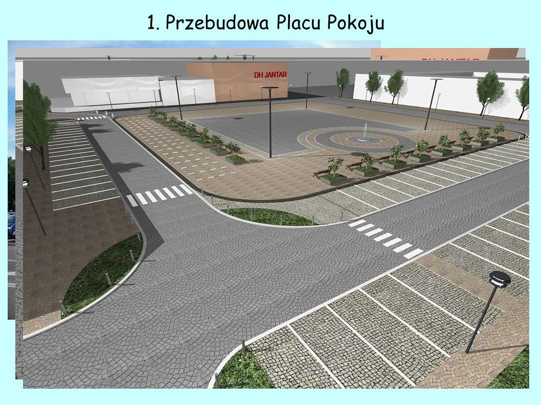 1. Przebudowa Placu Pokoju