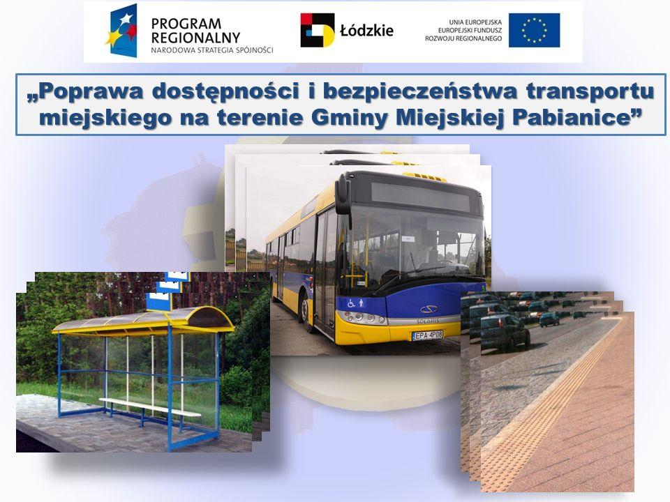 """""""Poprawa dostępności i bezpieczeństwa transportu miejskiego na terenie Gminy Miejskiej Pabianice"""