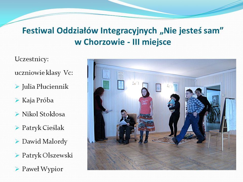 """Festiwal Oddziałów Integracyjnych """"Nie jesteś sam w Chorzowie - III miejsce"""