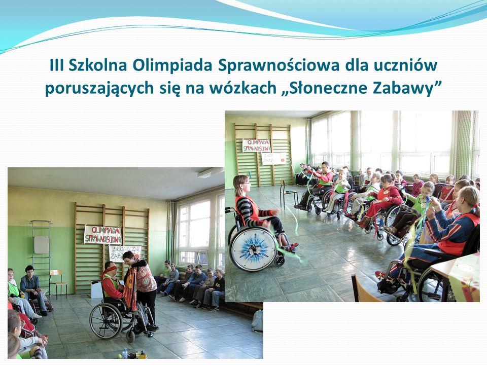 """III Szkolna Olimpiada Sprawnościowa dla uczniów poruszających się na wózkach """"Słoneczne Zabawy"""