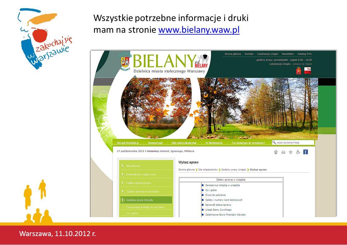 Wszystkie potrzebne informacje i druki mam na stronie www.bielany.waw.pl