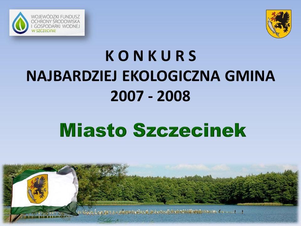 K O N K U R S NAJBARDZIEJ EKOLOGICZNA GMINA 2007 - 2008