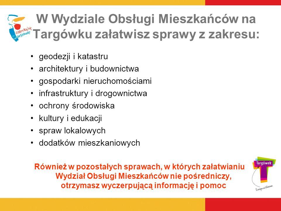 W Wydziale Obsługi Mieszkańców na Targówku załatwisz sprawy z zakresu: