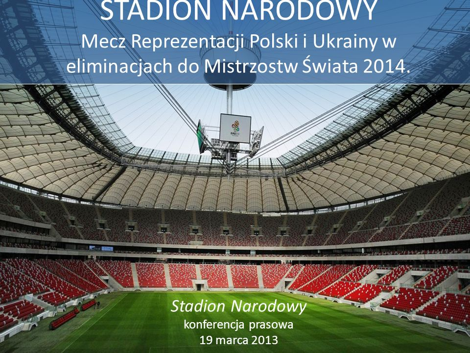 Stadion Narodowy konferencja prasowa 19 marca 2013