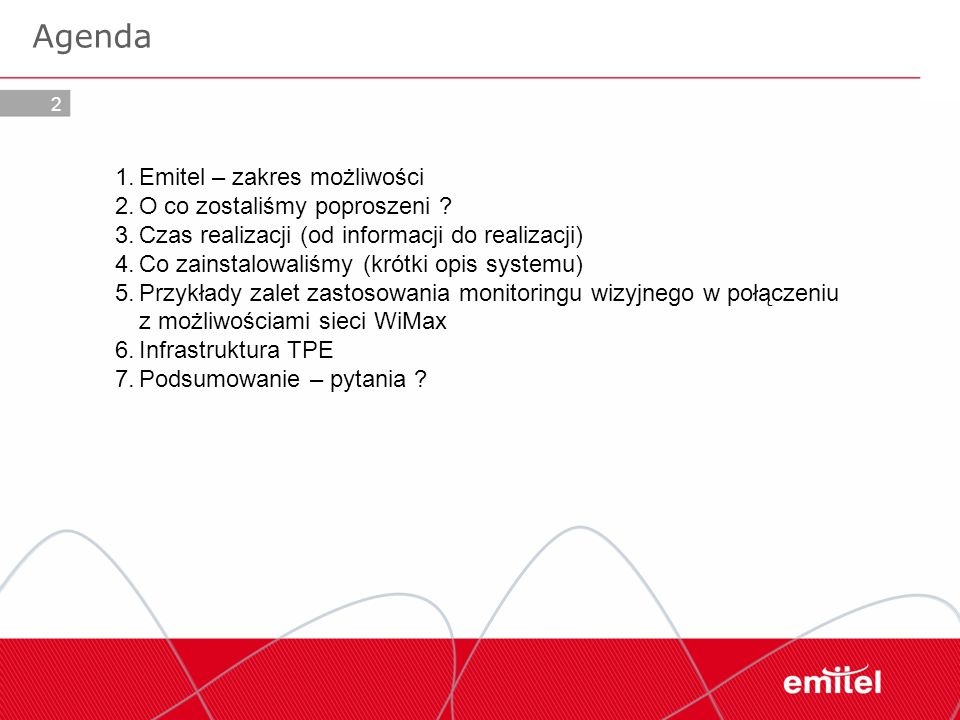 Agenda Emitel – zakres możliwości O co zostaliśmy poproszeni