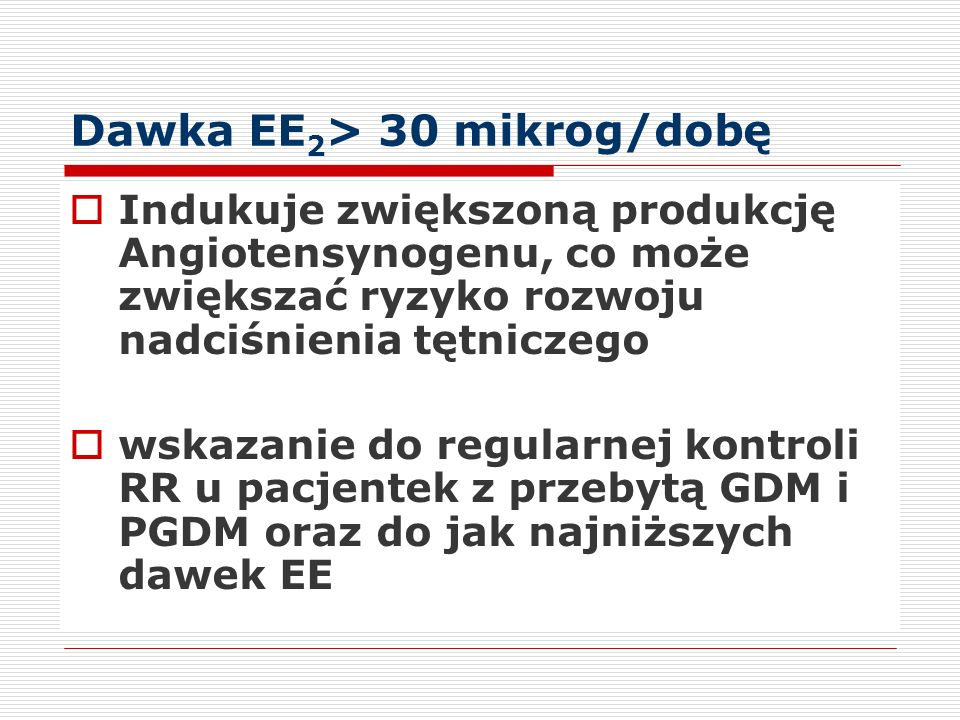 Dawka EE2> 30 mikrog/dobę