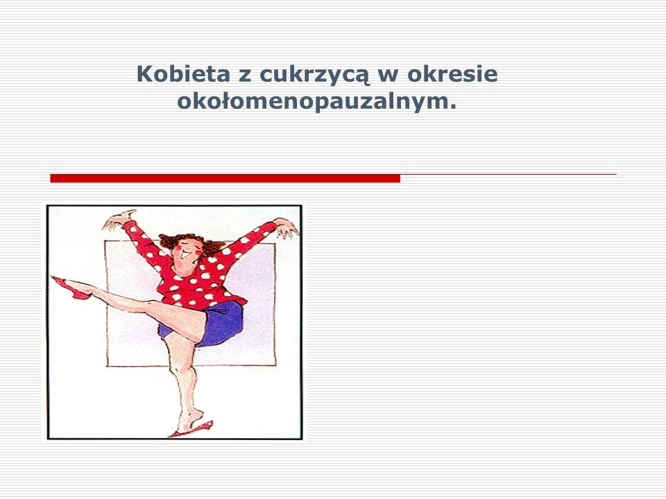 Kobieta z cukrzycą w okresie okołomenopauzalnym.