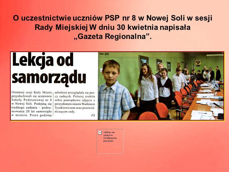 """O uczestnictwie uczniów PSP nr 8 w Nowej Soli w sesji Rady Miejskiej W dniu 30 kwietnia napisała """"Gazeta Regionalna ."""