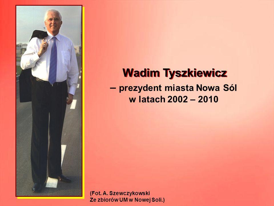 – prezydent miasta Nowa Sól w latach 2002 – 2010