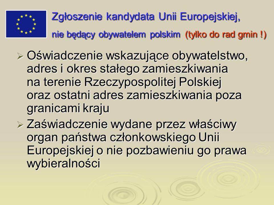Zgłoszenie kandydata Unii Europejskiej, nie będący obywatelem polskim (tylko do rad gmin !)