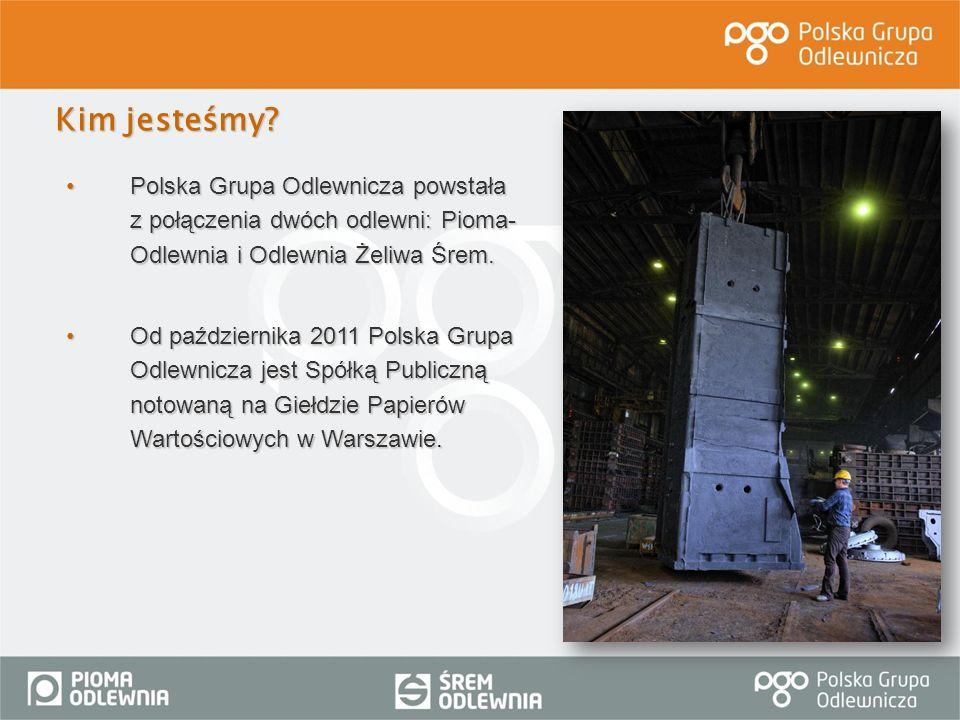 Kim jesteśmy Polska Grupa Odlewnicza powstała z połączenia dwóch odlewni: Pioma-Odlewnia i Odlewnia Żeliwa Śrem.