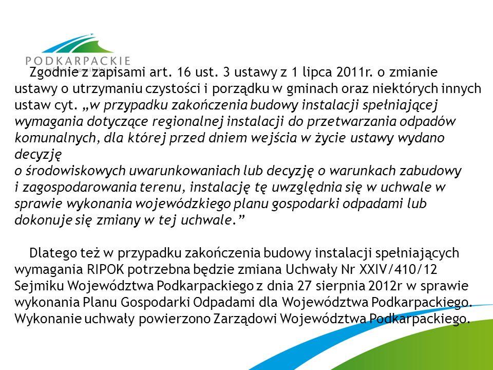 Zgodnie z zapisami art. 16 ust. 3 ustawy z 1 lipca 2011r