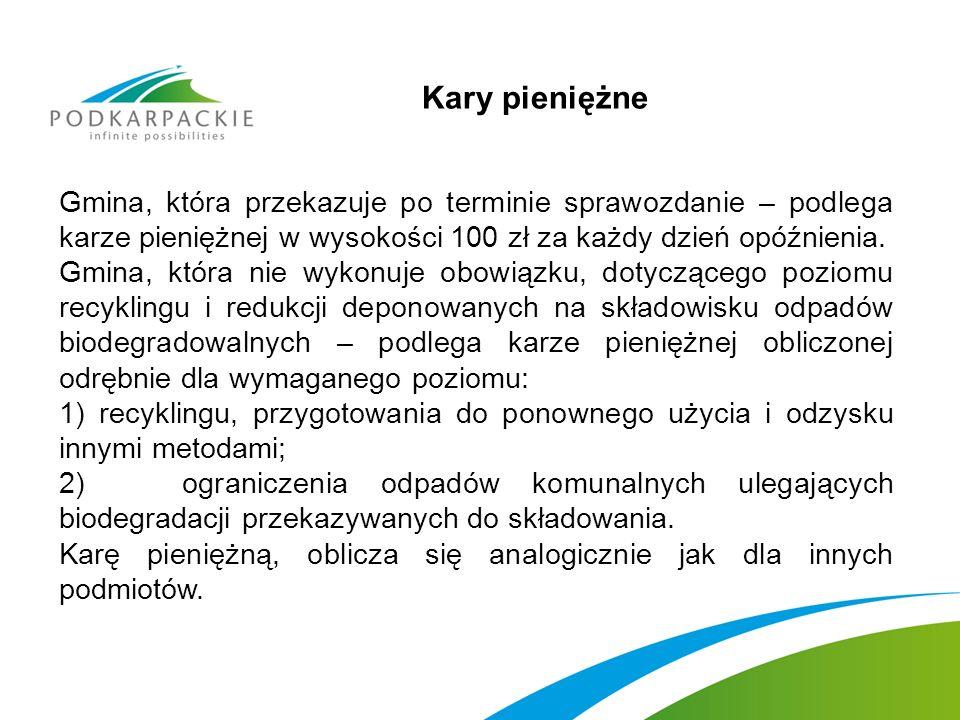 Kary pieniężne Gmina, która przekazuje po terminie sprawozdanie – podlega karze pieniężnej w wysokości 100 zł za każdy dzień opóźnienia.