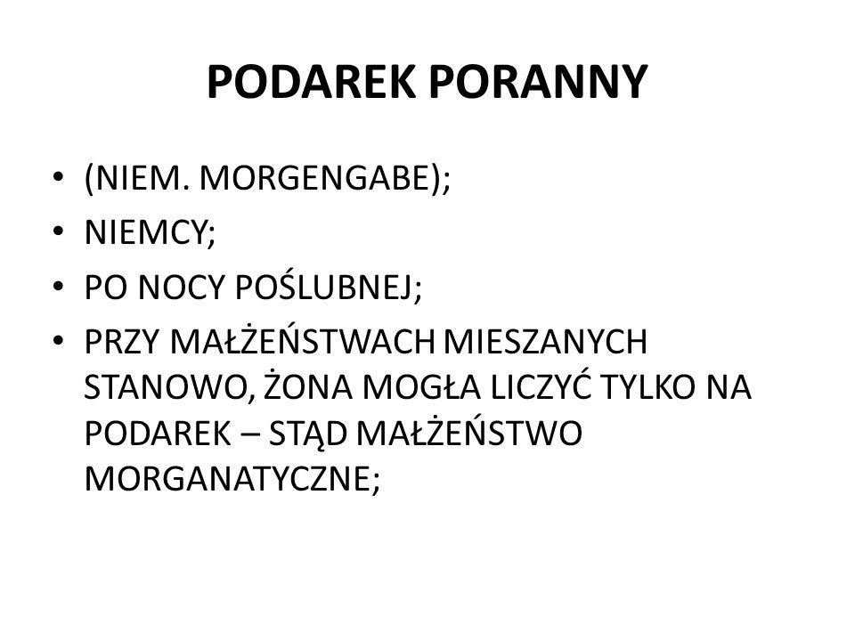 PODAREK PORANNY (NIEM. MORGENGABE); NIEMCY; PO NOCY POŚLUBNEJ;