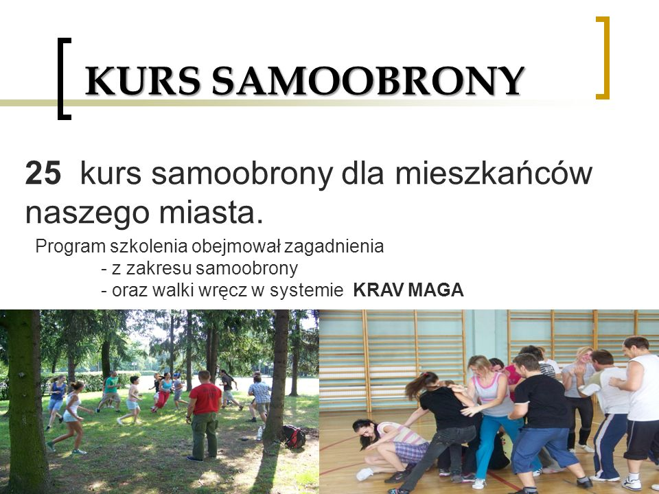 KURS SAMOOBRONY 25 kurs samoobrony dla mieszkańców naszego miasta.