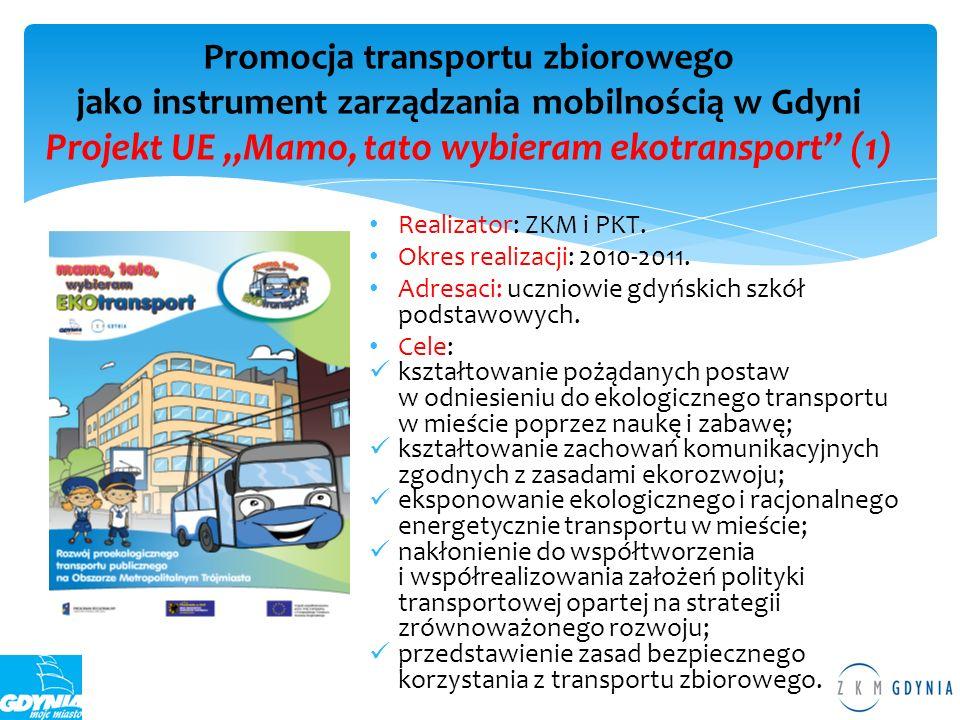 """Promocja transportu zbiorowego jako instrument zarządzania mobilnością w Gdyni Projekt UE """"Mamo, tato wybieram ekotransport (1)"""