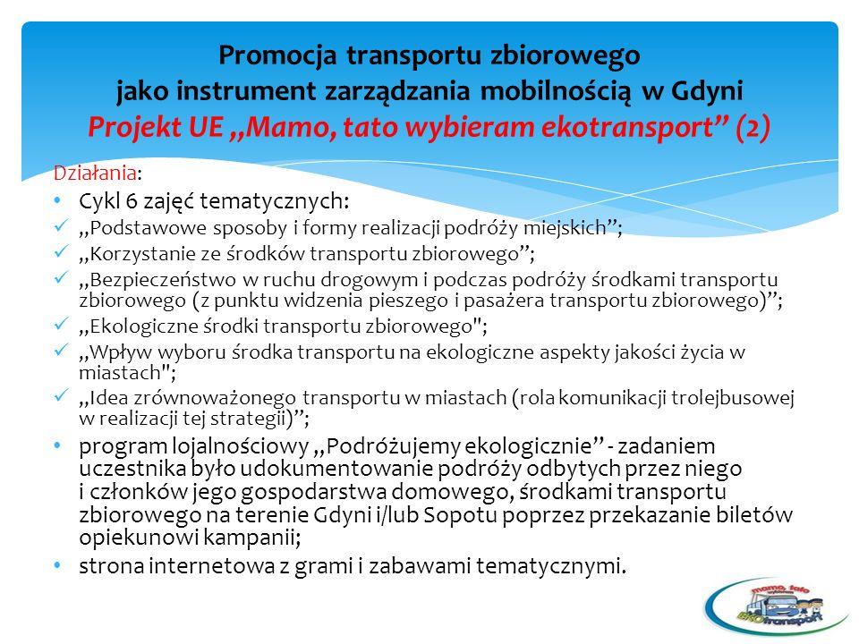 """Promocja transportu zbiorowego jako instrument zarządzania mobilnością w Gdyni Projekt UE """"Mamo, tato wybieram ekotransport (2)"""