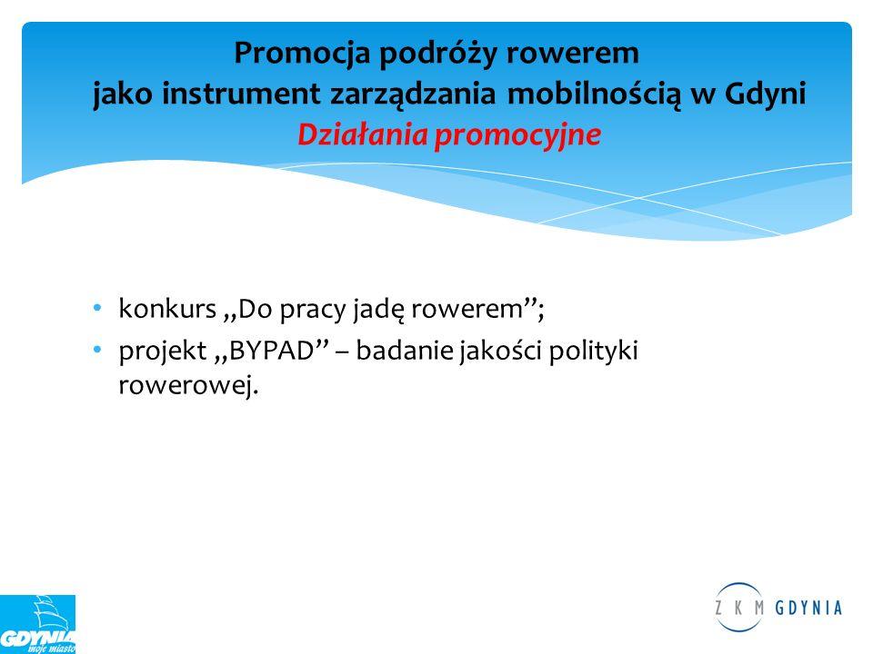 Promocja podróży rowerem jako instrument zarządzania mobilnością w Gdyni Działania promocyjne