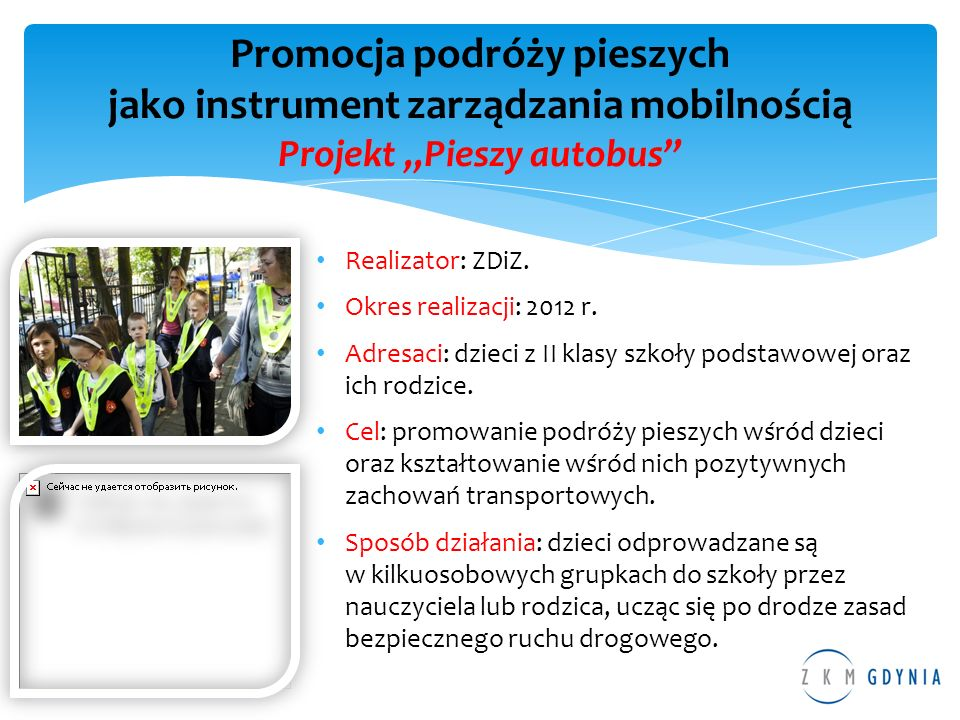 """Promocja podróży pieszych jako instrument zarządzania mobilnością Projekt """"Pieszy autobus"""