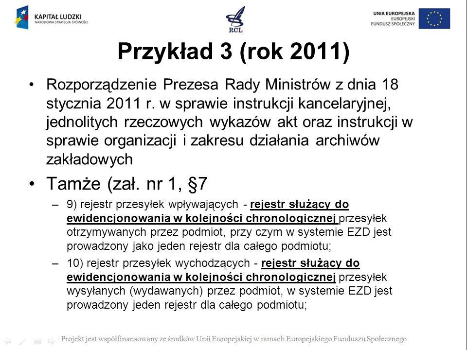 Przykład 3 (rok 2011) Tamże (zał. nr 1, §7