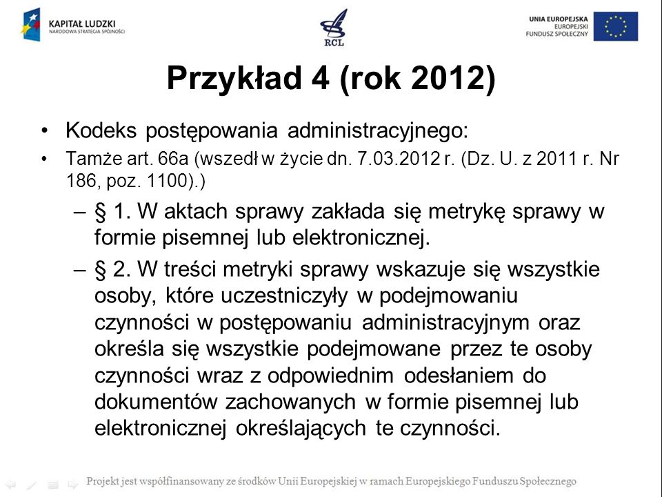 Przykład 4 (rok 2012) Kodeks postępowania administracyjnego: